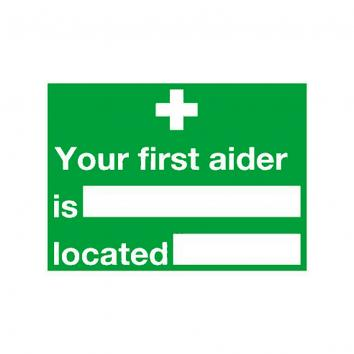 Safety Sign - Your First Aider Is - 150 x 200 Rigid PVC